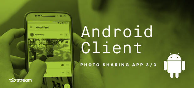 Android example Photo Sharing app | The Stream Blog
