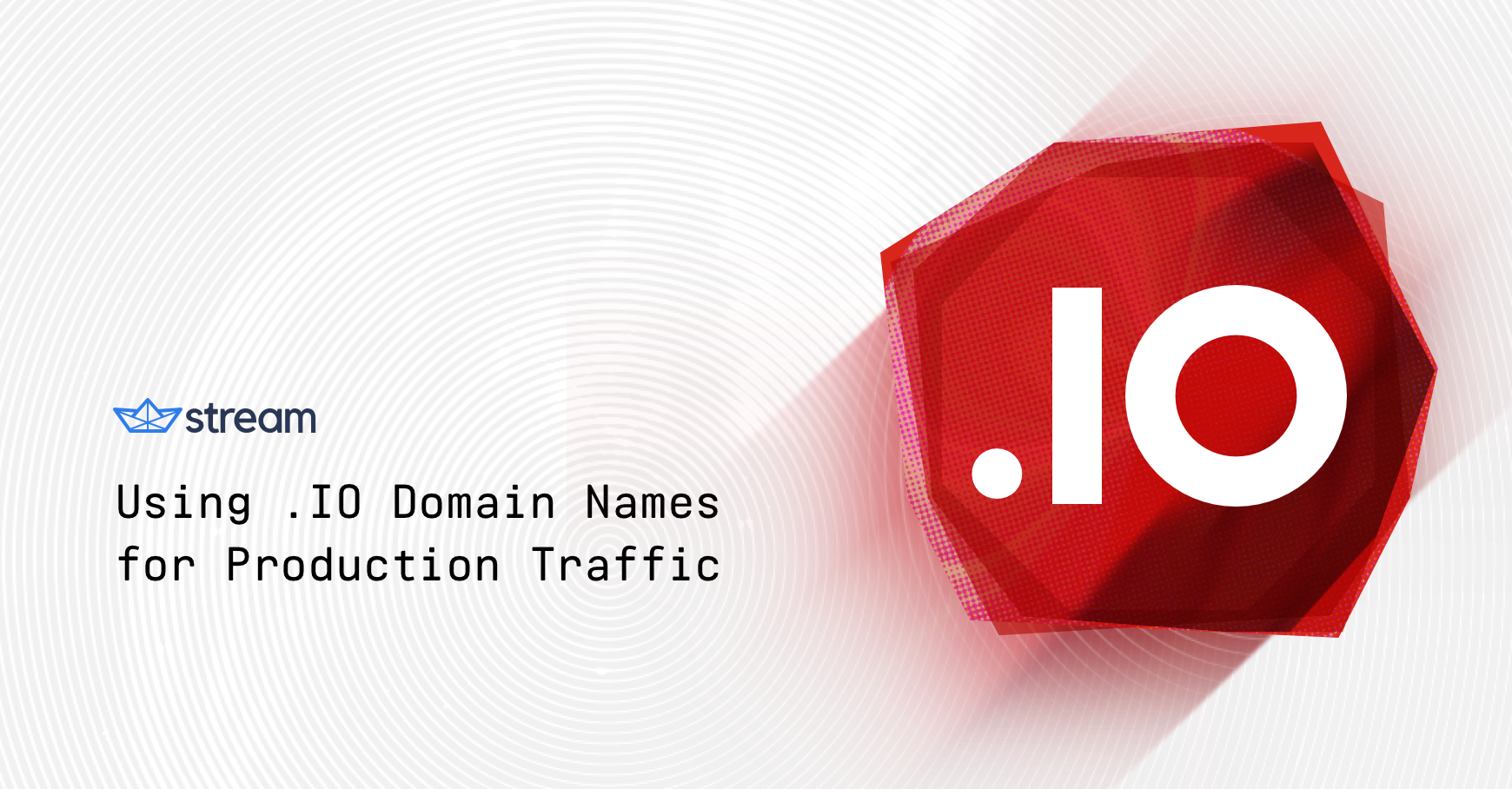 Using .IO Domain Names for Production Traffic