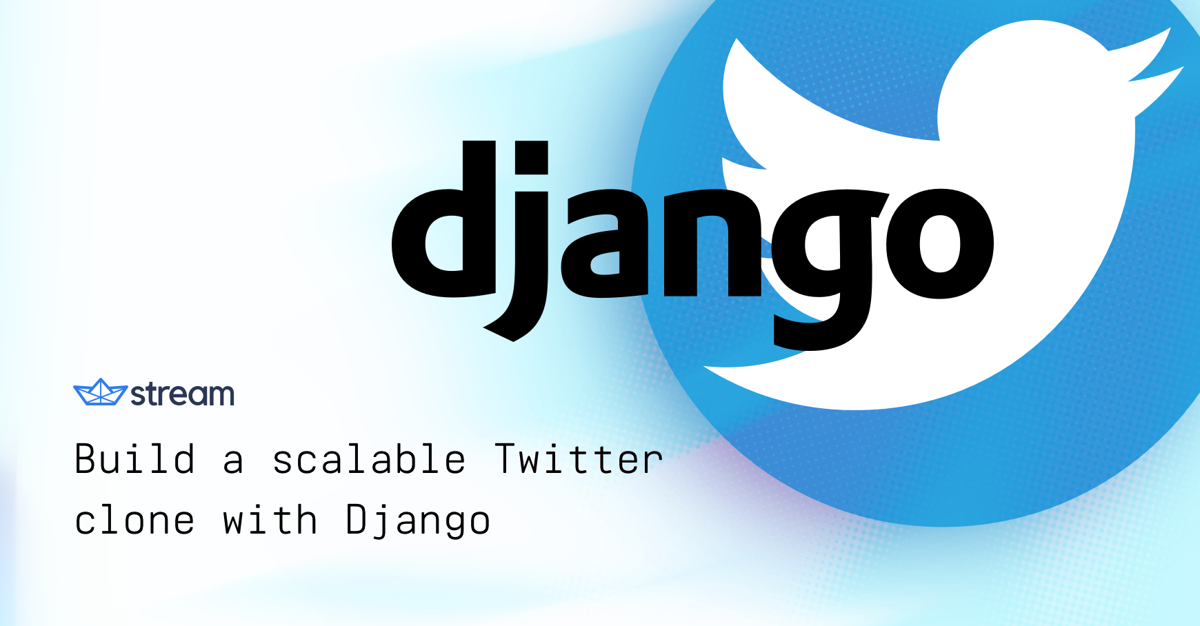 Build a scalable Twitter clone with Django and Stream
