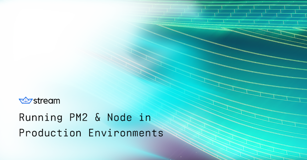 Running PM2 & Node js in Production Environments - The