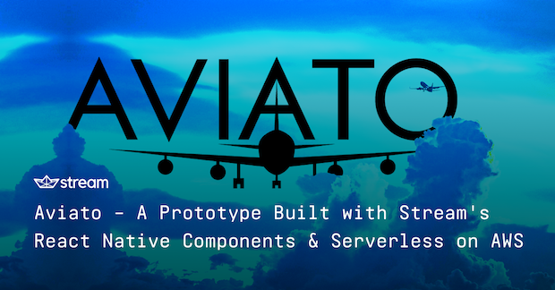 Aviato – A Prototype Built with Stream's React Native Components