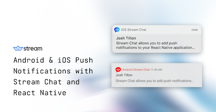Android & iOS Push Notifications with Stream Chat and React Native